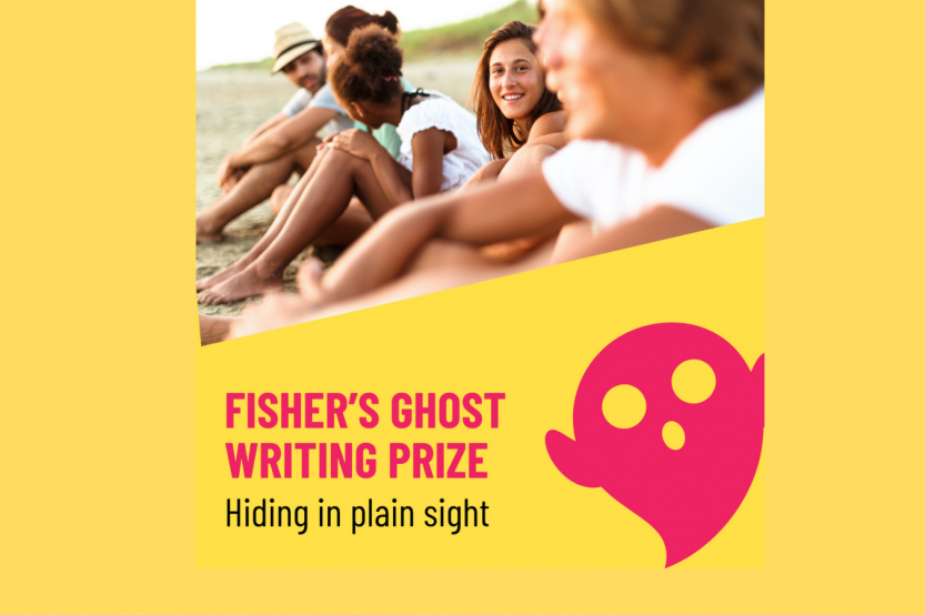 Picture of a group of young people smiling and looking at each other on the beach in the late afternoon. Text says Fisher's Ghost Writing Prize Hiding in plain sight, There is a large pink ghost graphic on top of the yellow background